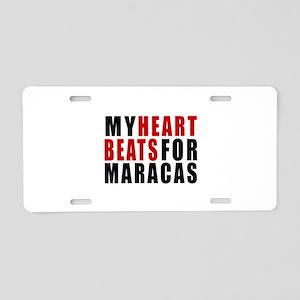 My Heart Beats For Maracas Aluminum License Plate