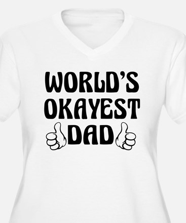 World's Okayest Dad Plus Size T-Shirt