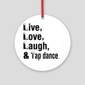Live Love Tap dance Dance Designs Round Ornament