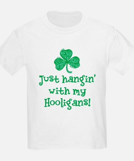 Hangin' with my Hooligans - T-Shirt