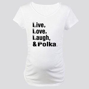 Live Love Polka Dance Designs Maternity T-Shirt