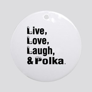 Live Love Polka Dance Designs Round Ornament