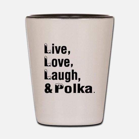 Live Love Polka Dance Designs Shot Glass