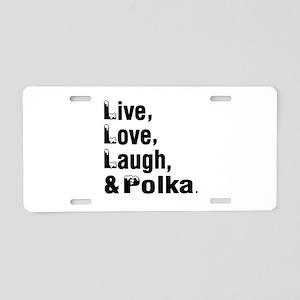 Live Love Polka Dance Desig Aluminum License Plate