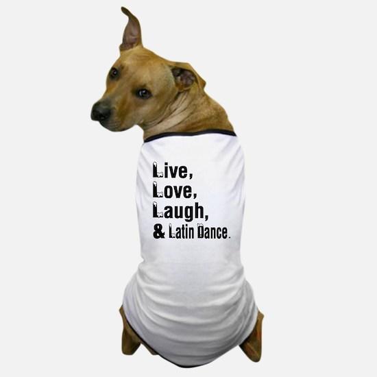 Live Love Latin Dance Designs Dog T-Shirt