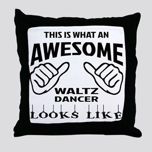 This is what an awesome Waltz dancer Throw Pillow