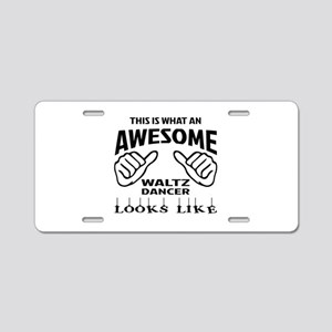 This is what an awesome Wal Aluminum License Plate