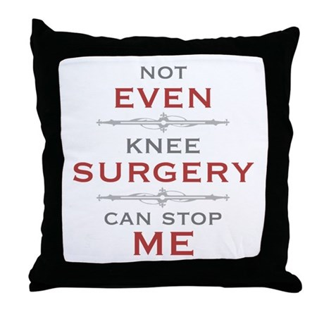 Knee Surgery Humor Throw Pillow