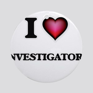 I Love Investigators Round Ornament