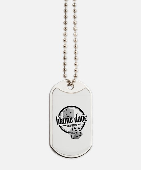 Blame Dave Dice You Up Dog Tags