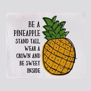 Be A Pineapple Throw Blanket
