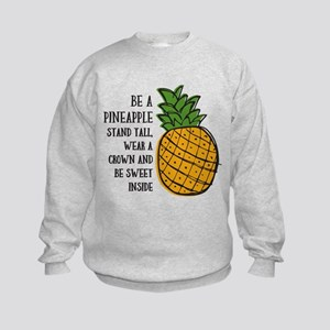 Be A Pineapple Kids Sweatshirt
