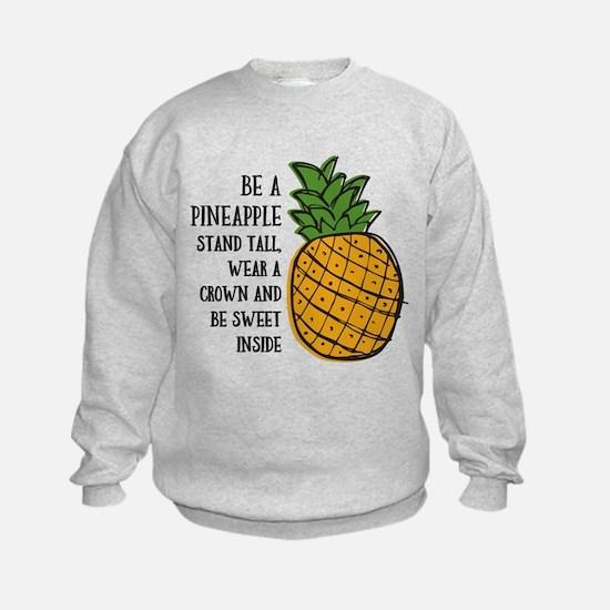 Be A Pineapple Sweatshirt