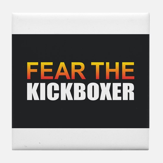 Fear the Kickboxer Tile Coaster