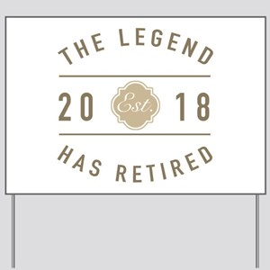 2018 Retired Legend Yard Sign