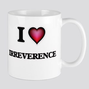 I Love Irreverence Mugs