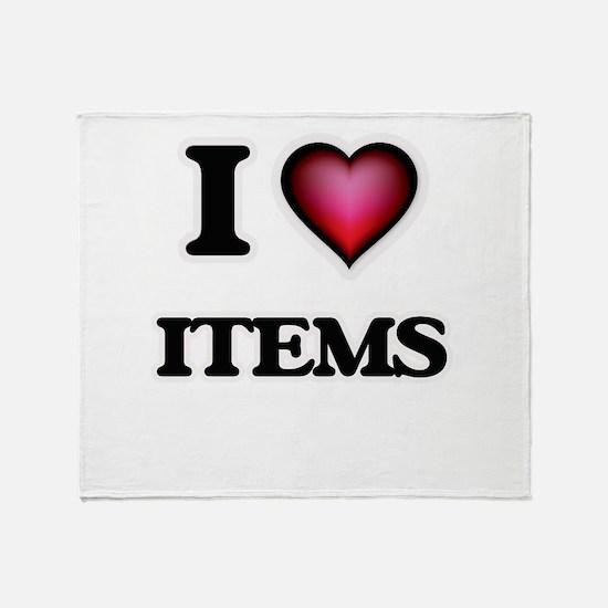I Love Items Throw Blanket