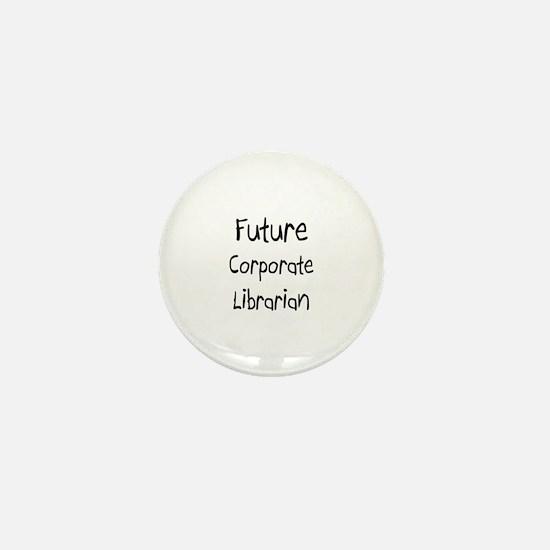 Future Corporate Librarian Mini Button