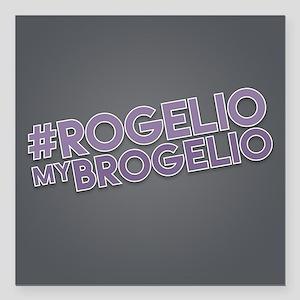 "Rogelio My Brogelio Square Car Magnet 3"" x 3"""