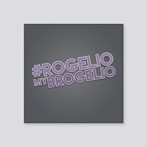 "Rogelio My Brogelio Square Sticker 3"" x 3"""