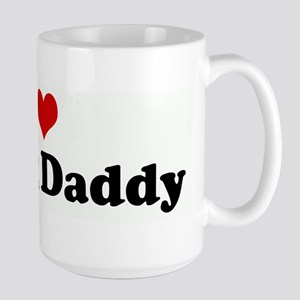 I Love My Big Daddy Mugs