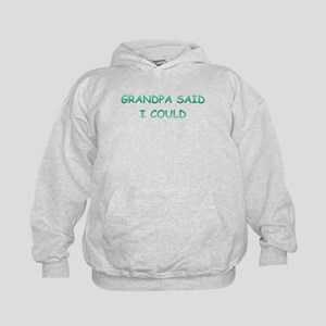 Grandpa Said I Could Kids Hoodie