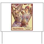 Maud Arizona Vintage Tattooed Lady Print Yard Sign
