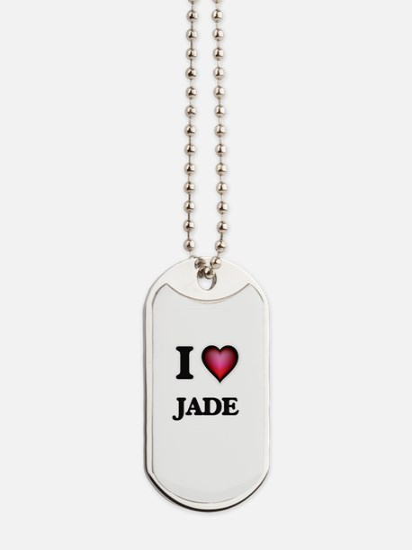 I Love Jade Dog Tags