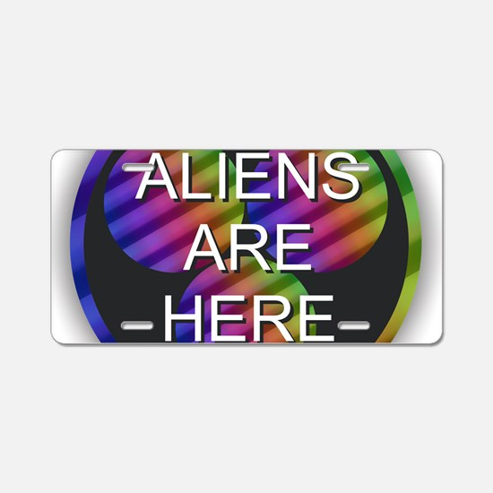 Aliens Are Here Aluminum License Plate