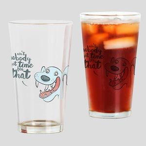 Nobody Got Time Drinking Glass