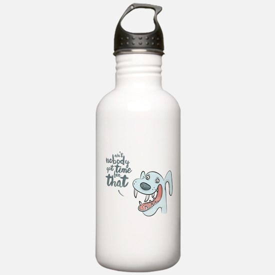 Nobody Got Time Water Bottle