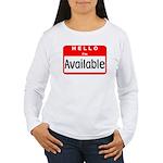 Hello I'm Available Women's Long Sleeve T-Shirt