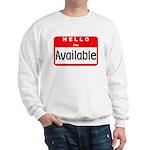Hello I'm Available Sweatshirt