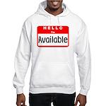 Hello I'm Available Hooded Sweatshirt
