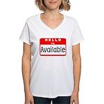 Hello I'm Available Women's V-Neck T-Shirt