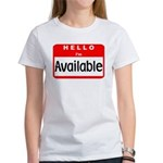 Hello I'm Available Women's T-Shirt