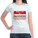 Hello I'm Available Jr. Ringer T-Shirt