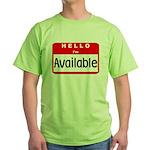 Hello I'm Available Green T-Shirt