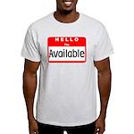 Hello I'm Available Light T-Shirt