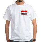 Hello I'm Available White T-Shirt