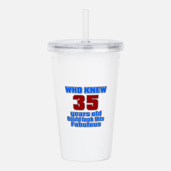 Who Knew 35 Years Old Acrylic Double-wall Tumbler