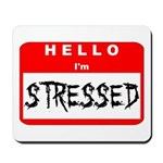 Hello I'm Stressed Mousepad