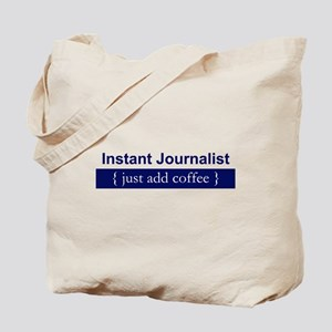 """Instant Journalist"" Tote Bag"