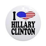 I Love Hillary Clinton Ornament (Round)
