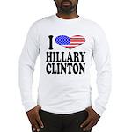 I Love Hillary Clinton Long Sleeve T-Shirt