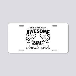 This is what an awesome Tap Aluminum License Plate