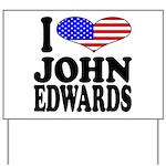 I Love John Edwards Yard Sign