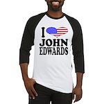 I Love John Edwards Baseball Jersey