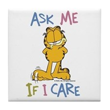 Ask Me If I Care Tile Coaster