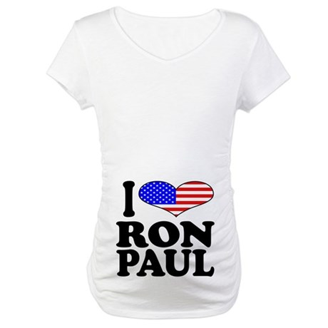 I Love Ron Paul Maternity T-Shirt